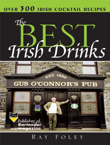 The Best Irish Drinks: The Essential Collection of Cocktail Recipes and Toasts from the Emerald Isle (Bartender Magazine Book 0) (English Edition) - Beste Irische Getränke