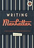 Writing Manhattan: A Literary Guide to the Usual and Unusual by Jon Hammer (2013-03-01)