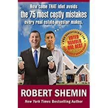 How come THAT idiot avoids the 75 most costly mistakes every real estate investor makes (English Edition)