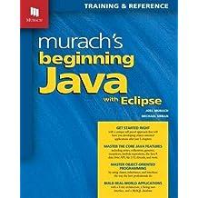 Murach's Beginning Java with Eclipse by Joel Murach (2015-08-24)
