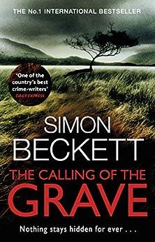 The Calling of the Grave: The disturbingly tense David Hunter thriller (English Edition) van [Beckett, Simon]