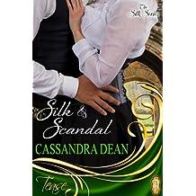 Silk and Scandal (Silk Series #1) (The Silk Series)