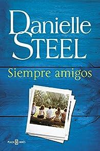 Siempre amigos par Danielle Steel