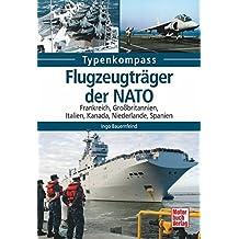 Flugzeugträger der NATO: Frankreich, Großbritannien, Italien, Kanada, Niederlande, Spanien (Typenkompass)