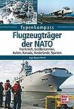 Flugzeugträger der NATO: Frankreich, Großbritannien, Italien, Kanada, Niederlande, Spanien (Typenkompass) - Ingo Bauernfeind