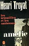 AMELIE - LES SEMAILLES ET LES MOISSONS - EDITIONS LIVRE DE POCHE N° 2613