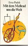 Erna Padelt: Mit dem Meßrad um die Welt - Kleine Geschichte von der Kunst des Messens