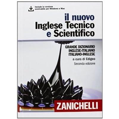 Il Nuovo Inglese Tecnico E Scientifico. Grande Dizionario Inglese-Italiano Italiano-Inglese. Con Aggiornamento Online