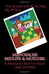 Menopause Midlife & Murder: A Husband's Survival Guide