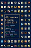 Almanacco Sellerio 2014-2015 (Italian Edition)