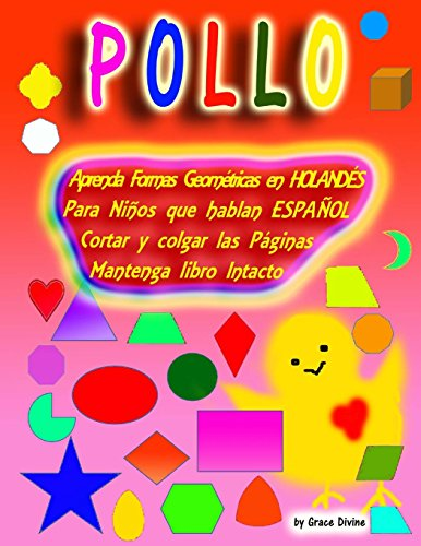 Aprenda Formas Geométricas en HOLANDÉS Para Niños que hablan ESPAÑOL Cortar y colgar las Páginas Mantenga libro Intacto