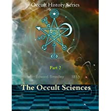 The occult sciences part 2 (History of Spiritualism Book 19) (English Edition)