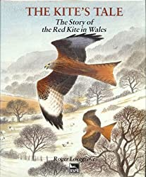 The Kite's Tale: Story of the Red Kite in Wales