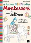 Le tr�s tr�s gros cahier Montessori d...