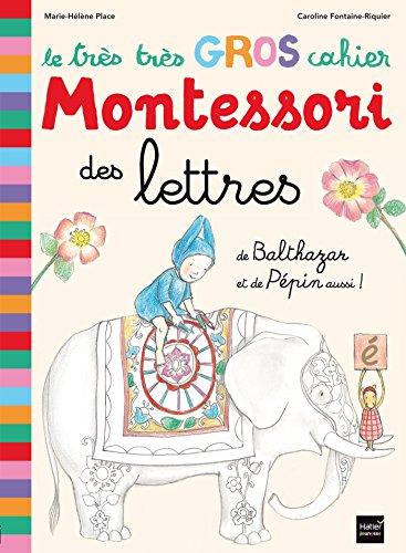 Le très très gros cahier Montessori des lettres de Balthazar et de Pépin aussi par Marie-Hélène Place