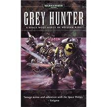 Grey Hunter (Space Wolf Saga) by William King (2004-04-01)
