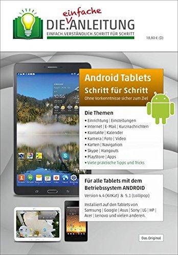 Die.Anleitung für Tablets mit Android 4/5 - Speziell für Einsteiger und Senioren