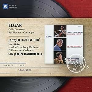 Elgar: Cello Concerto, Sea Pictures, Overture: 'Cockaigne'