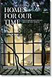 Homes for Our Time. Contemporary Houses around the World - Philip Jodidio