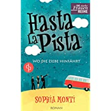 Hasta La Pista: Wo die Liebe hinfährt (Chick-Lit, Liebe) (Die Starke-Frauen-Reihe)