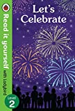 Let's Celebrate – Read It Yourself with Ladybird Level 2