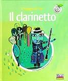 Il clarinetto. Il viaggio di Teo. Ediz. illustrata. Con CD Audio