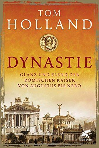 Buchseite und Rezensionen zu 'Dynastie: Glanz und Elend der römischen Kaiser von Augustus bis Nero' von Tom Holland