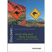 Discover...Topics for Advanced Learners: Discover: Australia and New Zealand - Neither Down nor Under: Schülerheft