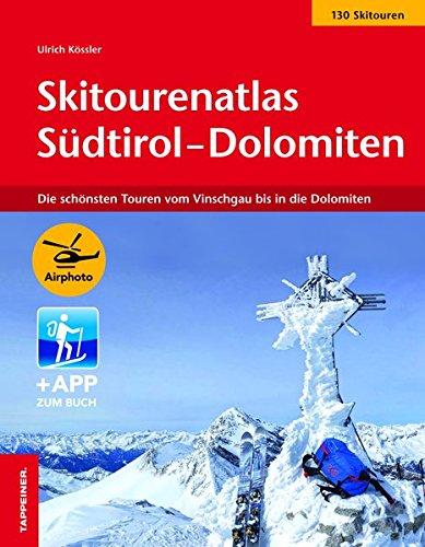 Skitourenatlas Sudtirol-Dolomiten por Ulrich Kössler