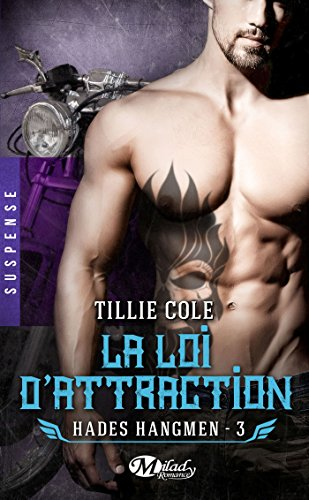 Hades Hangmen, T3 : La Loi d'attraction par Tillie Cole
