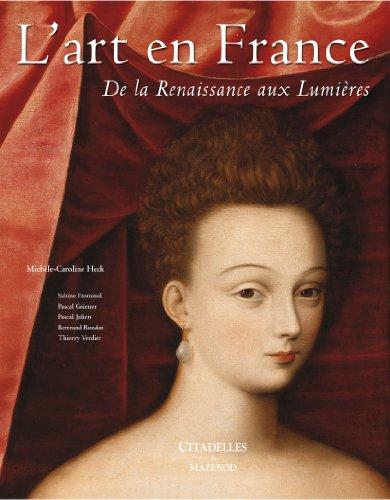 L'art en France de La Renaissance aux lumières par Michèle-Caroline Heck