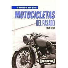 Motocicletas Del Pasado/Motorcycles of the Past (El Transporte ayer y Hoy)