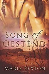 Song of Oestend by Marie Sexton (2011-10-26)