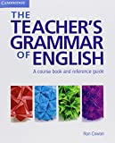 The Teacher's Grammar of English with Answers: A Course Book and Reference Guide: A Course Book and Reference Guide, with Answers