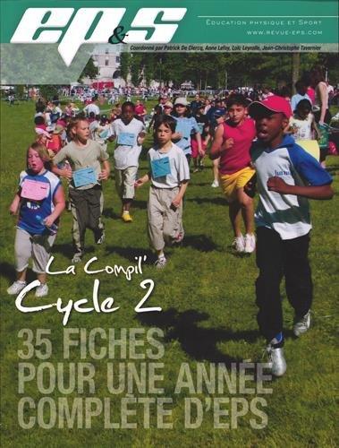 La Compil' Cycle 2 : 35 fiches pour une année complète d'EPS par Patrick De Clercq