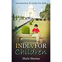 India For Children: Introduction To India For Kids (English Edition)