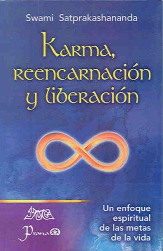 Karma, reencarnacion y liberacion/Karma, Reincarnation and Liberation: Un Enfoque Espiritual De Las Metas De La Vida