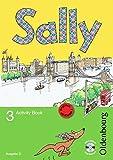 Sally - Ausgabe D für alle Bundesländer außer Nordrhein-Westfalen - Englisch ab Klasse 1 - Bisherige Ausgabe: 3. Schuljahr - Activity Book mit Audio-CD