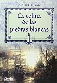 Colina De Las Piedras Blancas,La ) par José Luis Gil Soto