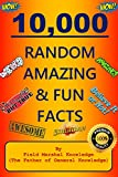 10,000 Random Amazing & Fun Facts