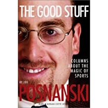 The Good Stuff: Columns about the Magic of Sports by Joe Posnanski (2001-06-14)