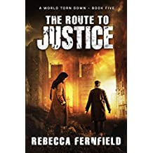 The Route to Justice: A post-apocalyptic survival thriller (A World Torn Down Book 5)