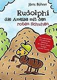 Rudolphi, die Ameise mit den roten Schuhen: Die unglaublichen und spannenden Abenteuer der kleinen Ameise Rudolphi und ihrer Freunde
