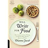 Will Write for Food: The Complete Guide to Writing Cookbooks, Blogs, Reviews, Memoir, and More (Will Write for Food: The Complete Guide to Writing Blogs,) by Dianne Jacob (27-Jul-2010) Paperback
