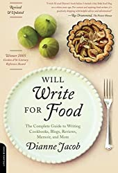 Will Write for Food: The Complete Guide to Writing Cookbooks, Blogs, Reviews, Memoir, and More (Will Write for Food: The Complete Guide to Writing Blogs,) by Dianne Jacob (2010-07-27)