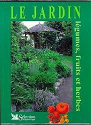 Le Jardin : légumes, fruits et herbes
