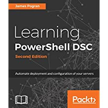 Learning PowerShell DSC - Second Edition: Automate deployment and configuration of your servers (English Edition)