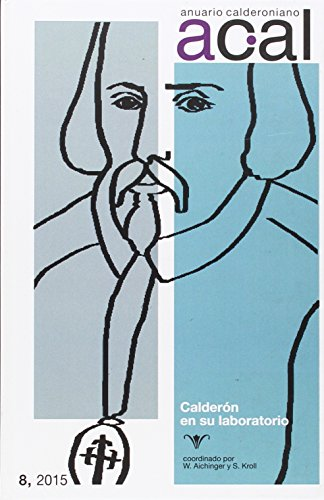 Anuario Calderoniano, 8. Calderón en su laboratorio.