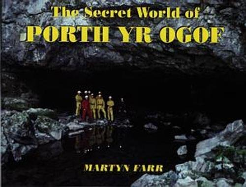 Secret World of Porth yr Ogof, The por Martyn Farr