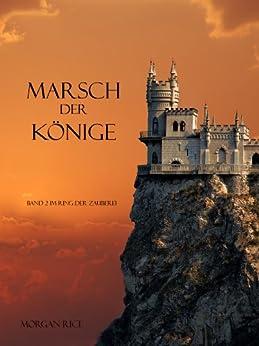 Marsch der Könige (Band 2 im Ring der Zauberei) von [Rice, Morgan]